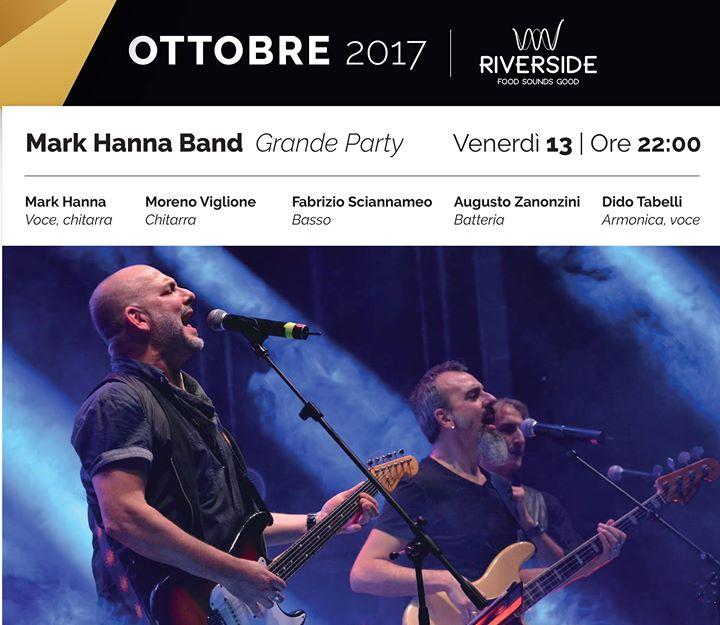 Mark Hanna Band. Grande party al Riverside.